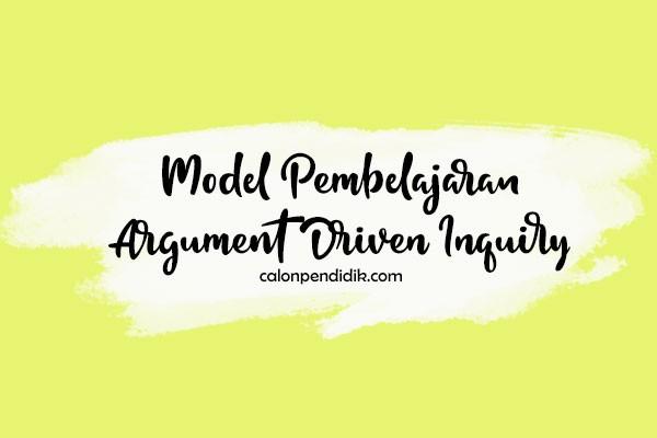 model pembelajaran argument driven inquiry