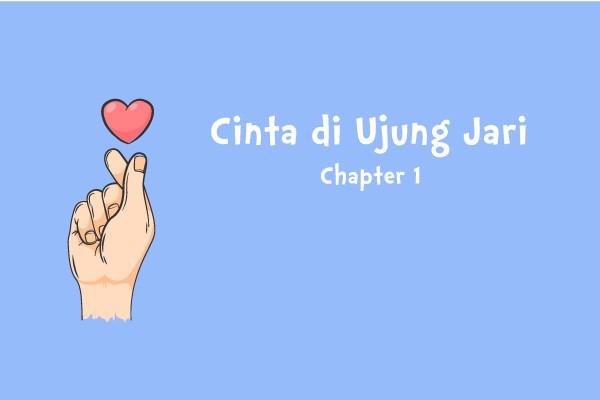 cinta di ujung jari chapter 1
