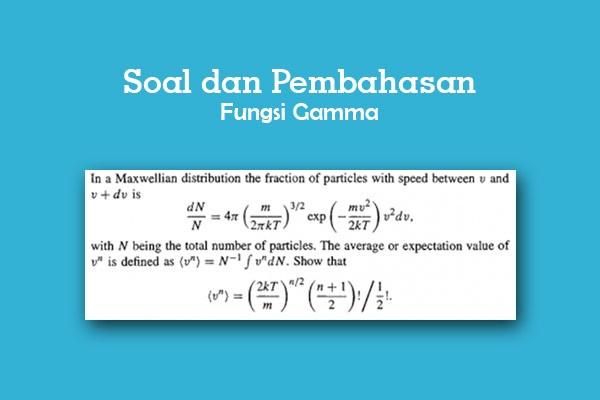 soal dan pembahasan fungsi gamma